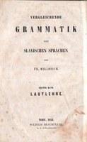 První svazek srovnávací gramatiky slovanských jazyků France Miklošiče z roku 1852